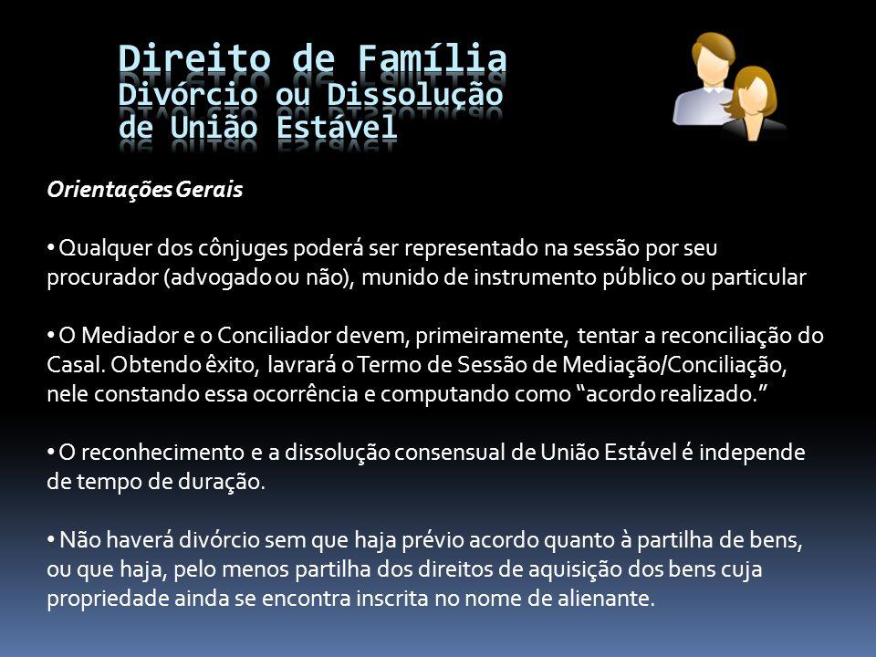 Orientações Gerais Qualquer dos cônjuges poderá ser representado na sessão por seu procurador (advogado ou não), munido de instrumento público ou part