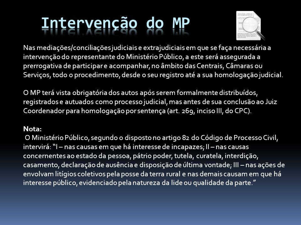 Nas mediações/conciliações judiciais e extrajudiciais em que se faça necessária a intervenção do representante do Ministério Público, a este será asse