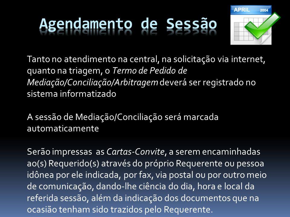 Tanto no atendimento na central, na solicitação via internet, quanto na triagem, o Termo de Pedido de Mediação/Conciliação/Arbitragem deverá ser regis