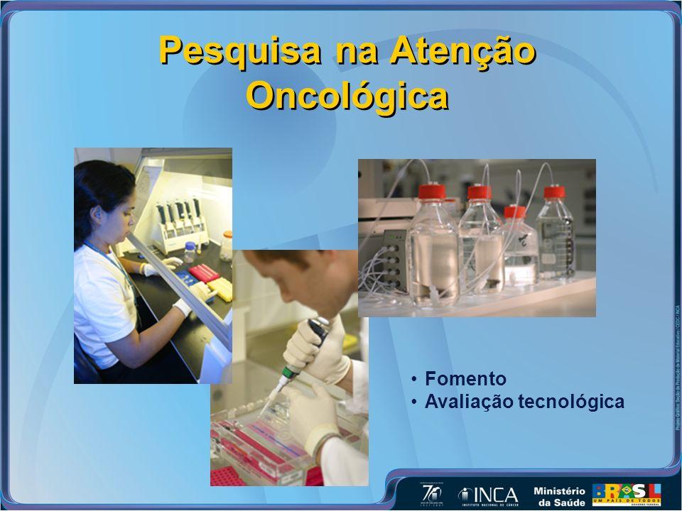 Pesquisa na Atenção Oncológica Fomento Avaliação tecnológica