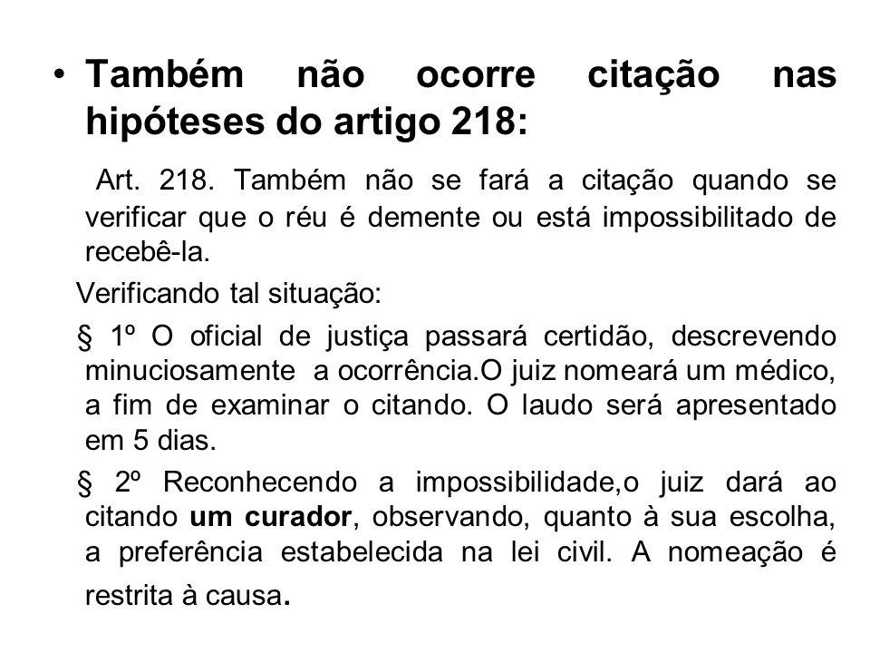 Também não ocorre citação nas hipóteses do artigo 218: Art.