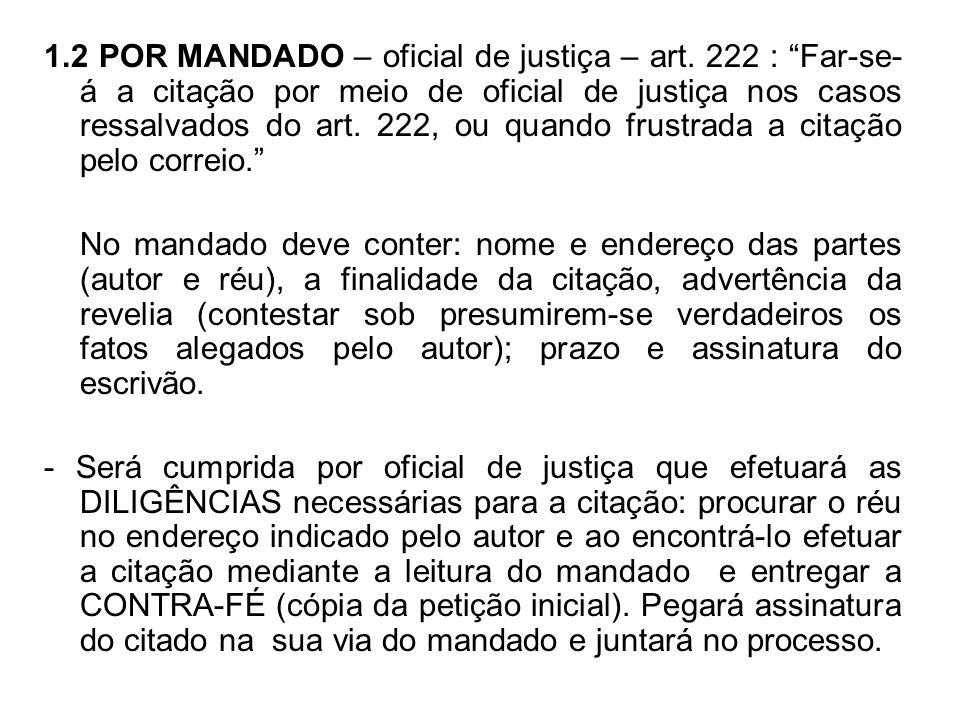 1.2 POR MANDADO – oficial de justiça – art.