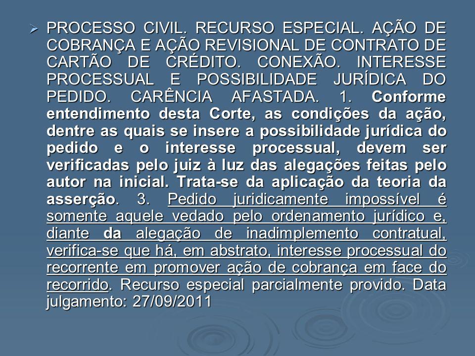 PROCESSO CIVIL. RECURSO ESPECIAL. AÇÃO DE COBRANÇA E AÇÃO REVISIONAL DE CONTRATO DE CARTÃO DE CRÉDITO. CONEXÃO. INTERESSE PROCESSUAL E POSSIBILIDADE J