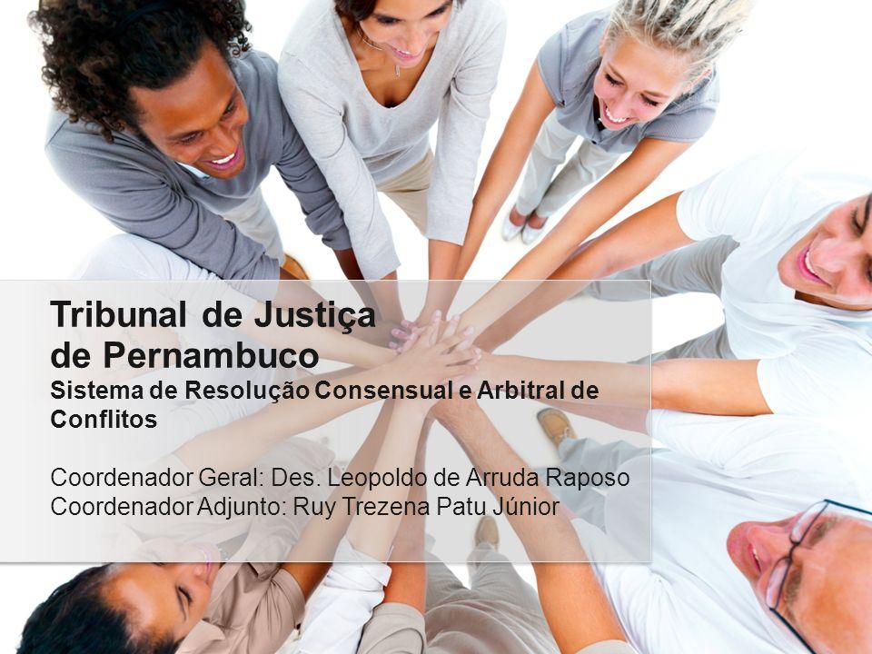 Sistema de Resolução Consensual e Arbitral de Conflitos Coordenador Geral: Des.