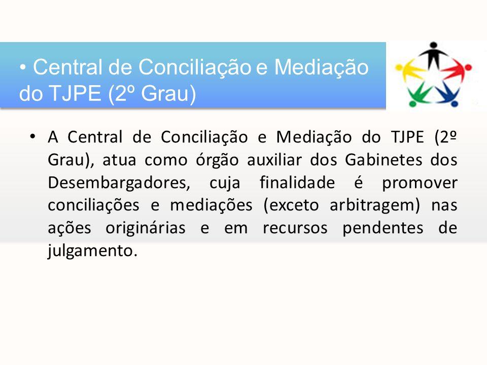 A Central de Conciliação e Mediação do TJPE (2º Grau), atua como órgão auxiliar dos Gabinetes dos Desembargadores, cuja finalidade é promover conciliações e mediações (exceto arbitragem) nas ações originárias e em recursos pendentes de julgamento.