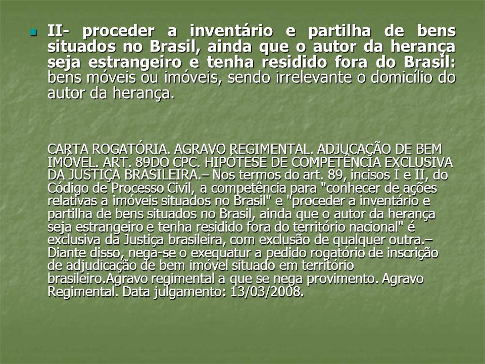 Partilha de bens imóveis no exterior PARTILHA DE BENS DEIXADOS EM HERANÇA NO ESTRANGEIRO, SEGUNDO A LEI SUCESSÓRIA DO PAÍS DA SITUAÇÃO DESTES BENS – descabe à justiça brasileira computá-los na quota hereditária a ser partilhada, no país, em detrimento do PRINCÍPIO DA PLURALIDADE DE JUÍZOS SUCESSÓRIOS PARTILHA DE BENS DEIXADOS EM HERANÇA NO ESTRANGEIRO, SEGUNDO A LEI SUCESSÓRIA DO PAÍS DA SITUAÇÃO DESTES BENS – descabe à justiça brasileira computá-los na quota hereditária a ser partilhada, no país, em detrimento do PRINCÍPIO DA PLURALIDADE DE JUÍZOS SUCESSÓRIOS