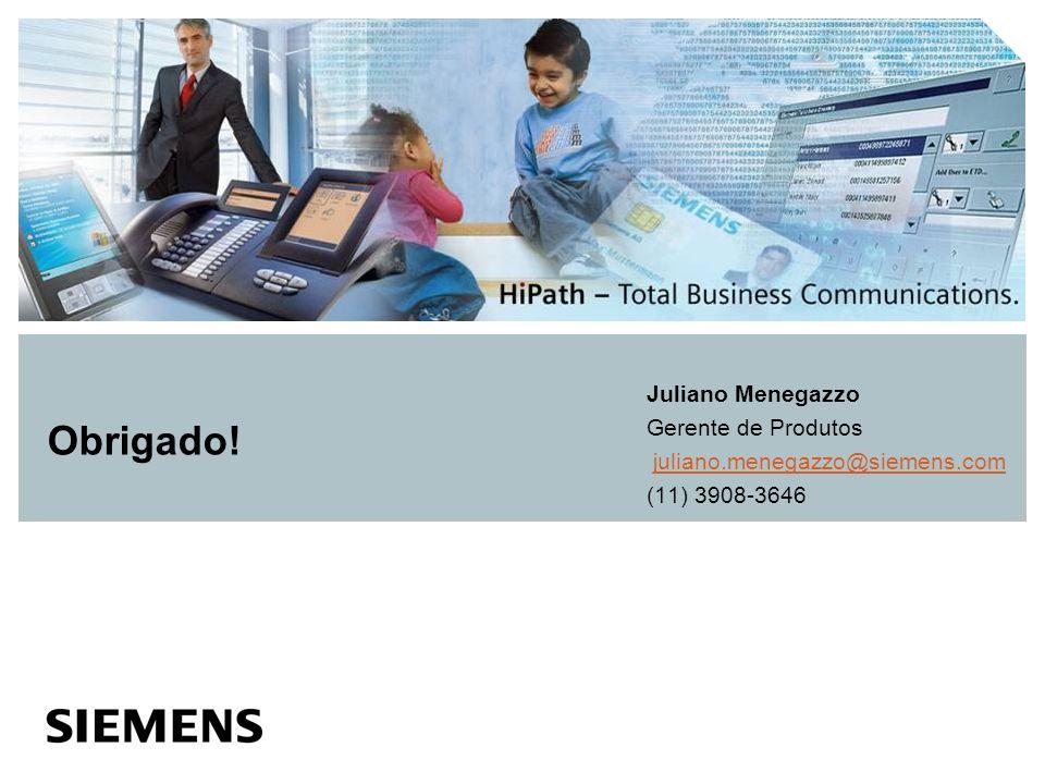 Obrigado! Juliano Menegazzo Gerente de Produtos juliano.menegazzo@siemens.com (11) 3908-3646