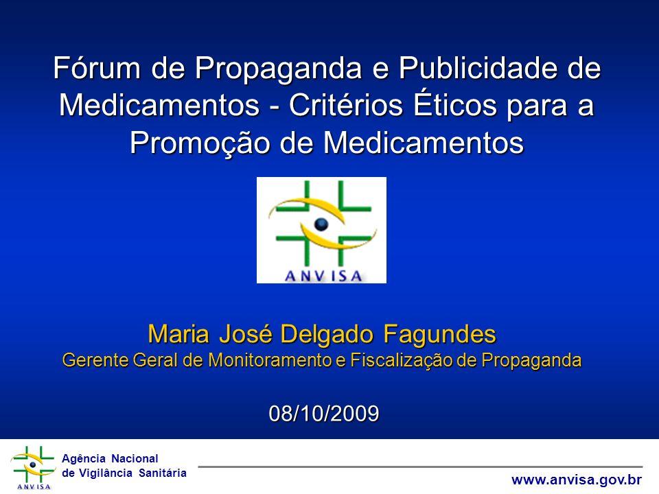 Agência Nacional de Vigilância Sanitária www.anvisa.gov.br Agência Nacional de Vigilância Sanitária www.anvisa.gov.br Fórum de Propaganda e Publicidad