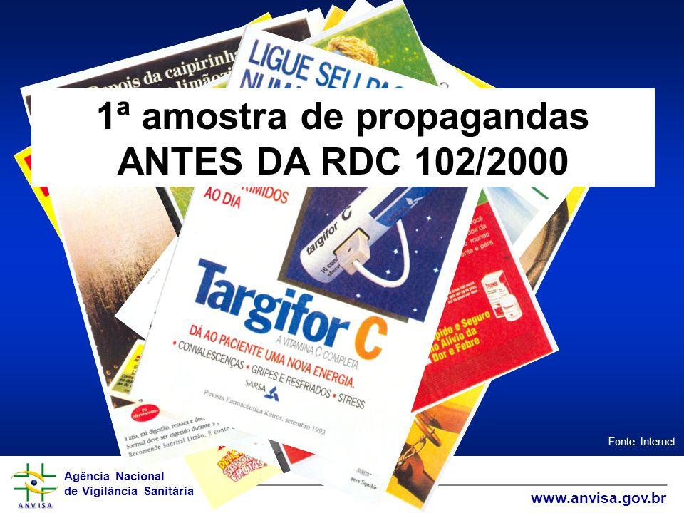 Agência Nacional de Vigilância Sanitária www.anvisa.gov.br Agência Nacional de Vigilância Sanitária www.anvisa.gov.br 1ª amostra de propagandas ANTES