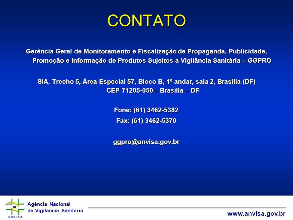 Agência Nacional de Vigilância Sanitária www.anvisa.gov.br Agência Nacional de Vigilância Sanitária www.anvisa.gov.br CONTATO Gerência Geral de Monito