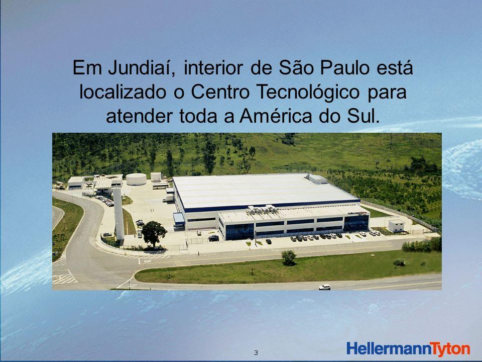 3 Em Jundiaí, interior de São Paulo está localizado o Centro Tecnológico para atender toda a América do Sul.