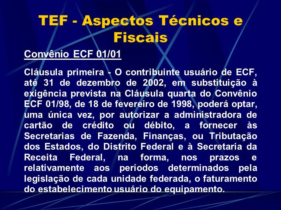 Convênio ECF 01/01 Cláusula primeira - O contribuinte usuário de ECF, até 31 de dezembro de 2002, em substituição à exigência prevista na Cláusula qua
