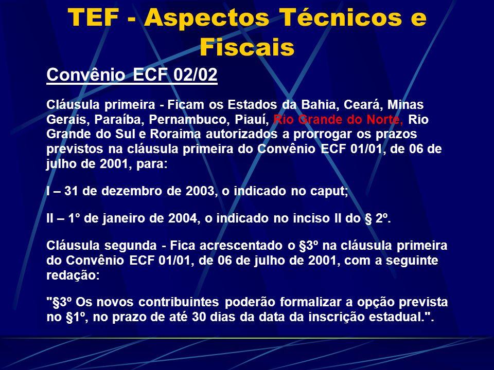 Convênio ECF 02/02 Cláusula primeira - Ficam os Estados da Bahia, Ceará, Minas Gerais, Paraíba, Pernambuco, Piauí, Rio Grande do Norte, Rio Grande do