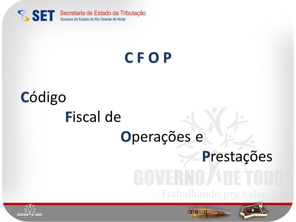 C F O P C Código F Fiscal de O Operações e P Prestações 1
