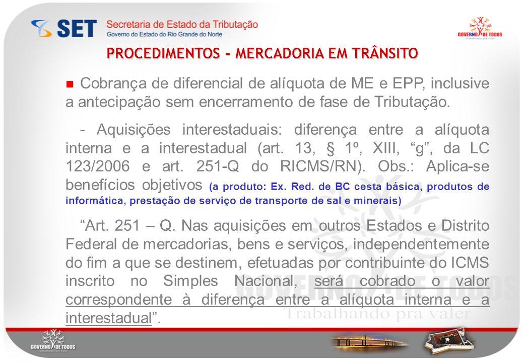 Cobrança de diferencial de alíquota de ME e EPP, inclusive a antecipação sem encerramento de fase de Tributação.
