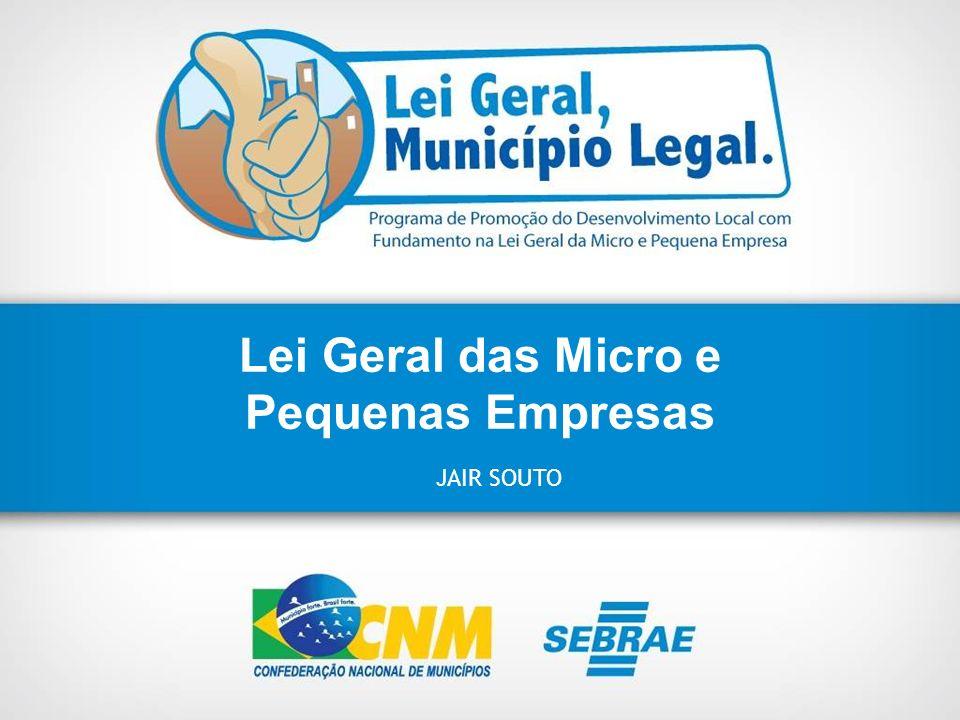 Lei Geral das Micro e Pequenas Empresas JAIR SOUTO