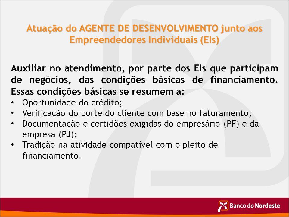 Atuação do AGENTE DE DESENVOLVIMENTO junto aos Empreendedores Individuais (EIs) Auxiliar no atendimento, por parte dos EIs que participam de negócios,
