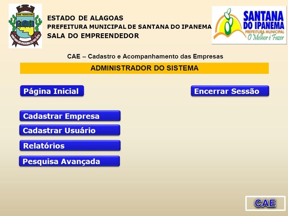 ADMINISTRADOR DO SISTEMA Página Inicial Cadastrar Empresa Encerrar Sessão Relatórios Pesquisa Avançada ESTADO DE ALAGOAS PREFEITURA MUNICIPAL DE SANTA