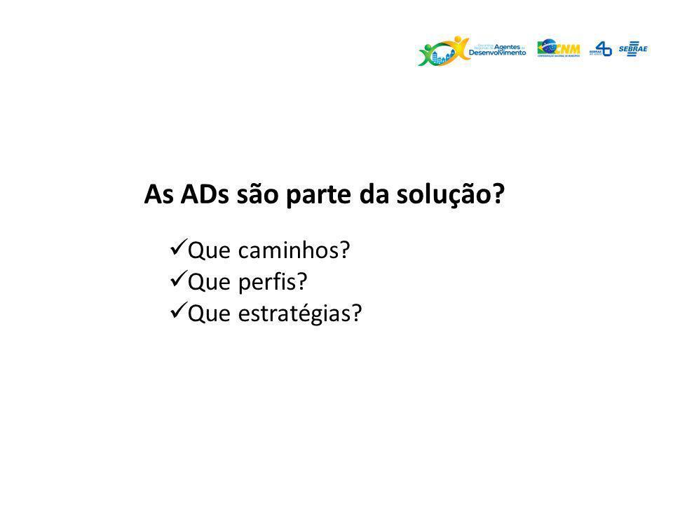 As ADs são parte da solução? Que caminhos? Que perfis? Que estratégias?