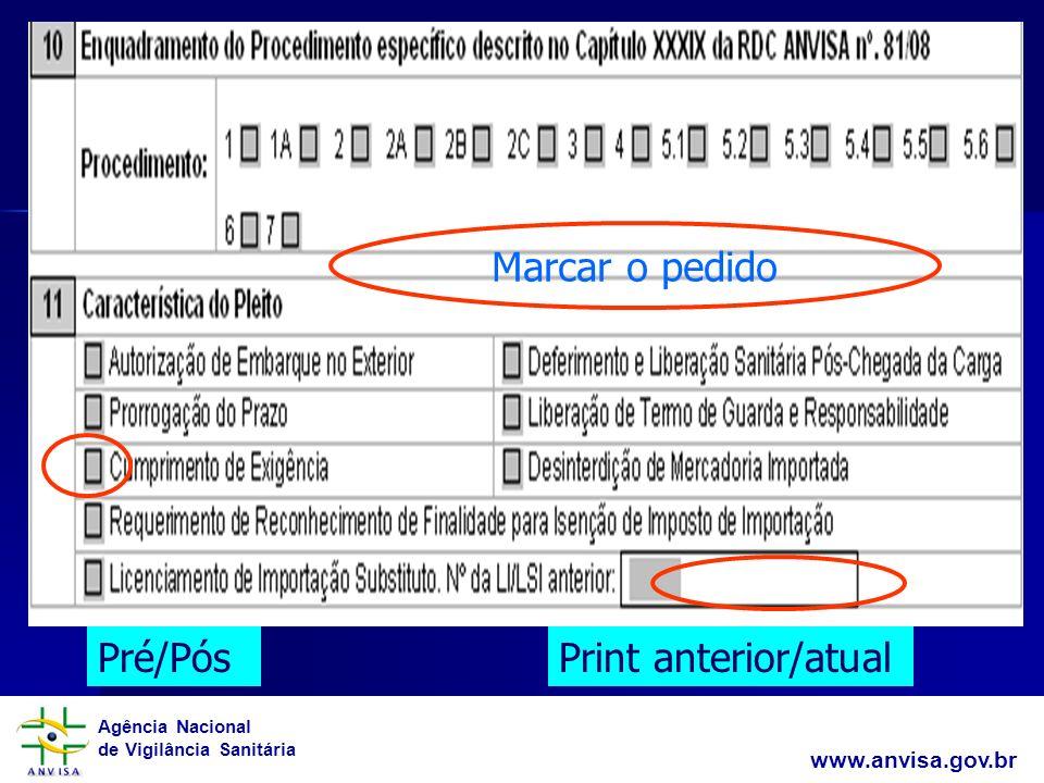 Agência Nacional de Vigilância Sanitária www.anvisa.gov.br Marcar o pedido Pré/PósPrint anterior/atual