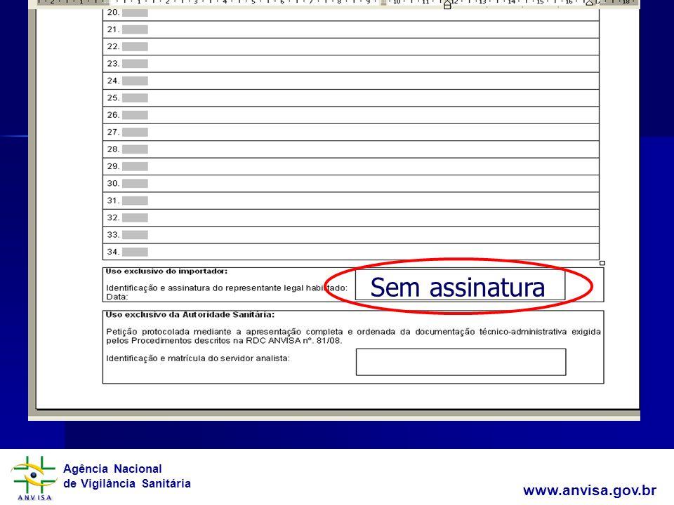Agência Nacional de Vigilância Sanitária www.anvisa.gov.br Sem assinatura