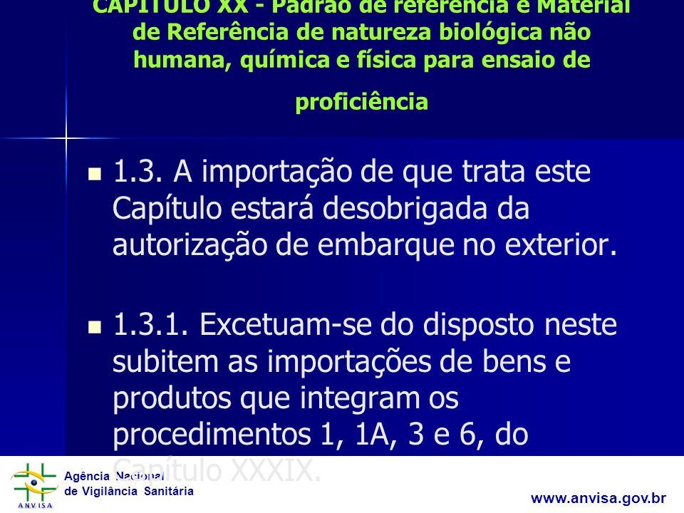 Agência Nacional de Vigilância Sanitária www.anvisa.gov.br CAPÍTULO XX - Padrão de referência e Material de Referência de natureza biológica não human