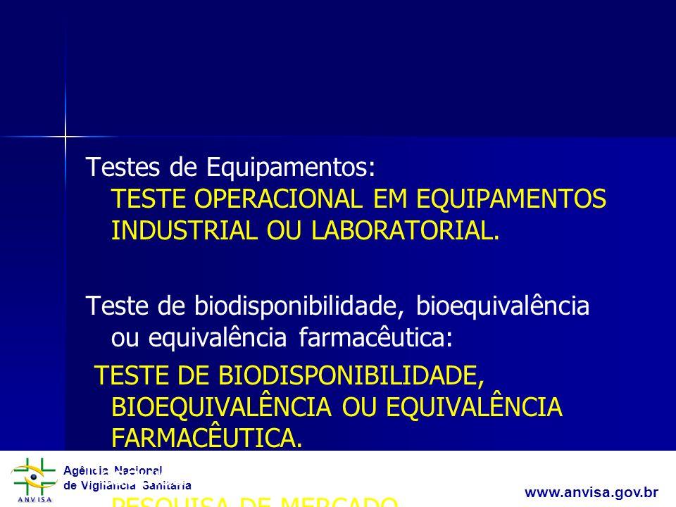 Agência Nacional de Vigilância Sanitária www.anvisa.gov.br Testes de Equipamentos: TESTE OPERACIONAL EM EQUIPAMENTOS INDUSTRIAL OU LABORATORIAL. Teste