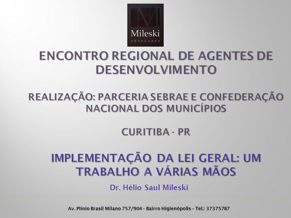 Dr. Hélio Saul Mileski Av. Plínio Brasil Milano 757/904 – Bairro Higienópolis – Tel.: 37375787