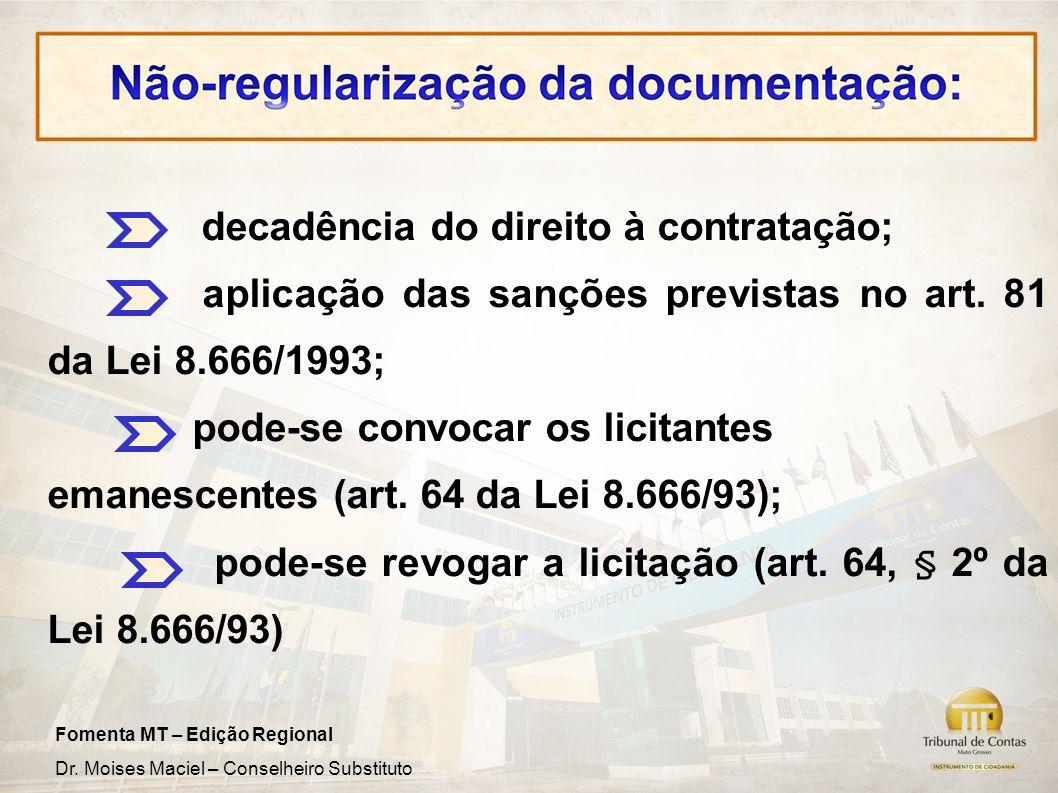 Fomenta MT – Edição Regional Dr. Moises Maciel – Conselheiro Substituto decadência do direito à contratação; aplicação das sanções previstas no art. 8