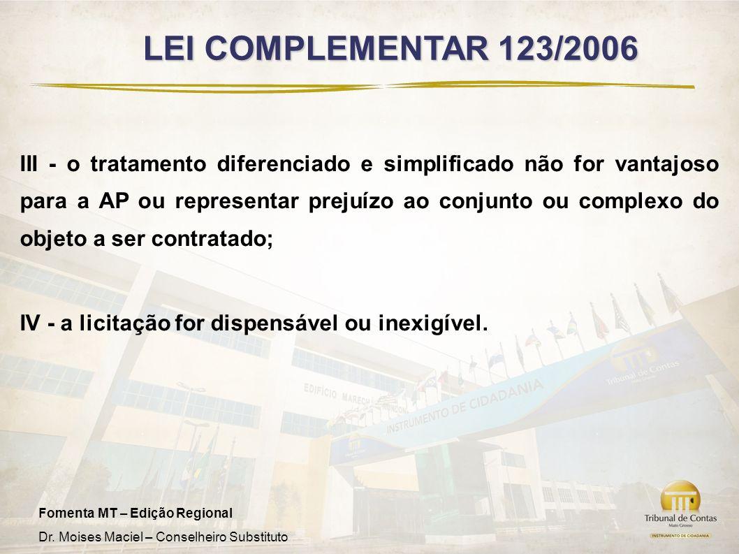 Fomenta MT – Edição Regional Dr. Moises Maciel – Conselheiro Substituto III - o tratamento diferenciado e simplificado não for vantajoso para a AP ou