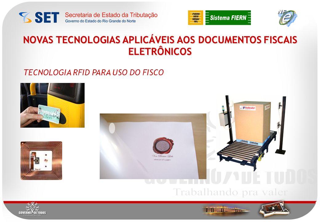 NOVAS TECNOLOGIAS APLICÁVEIS AOS DOCUMENTOS FISCAIS ELETRÔNICOS TECNOLOGIA RFID PARA USO DO FISCO