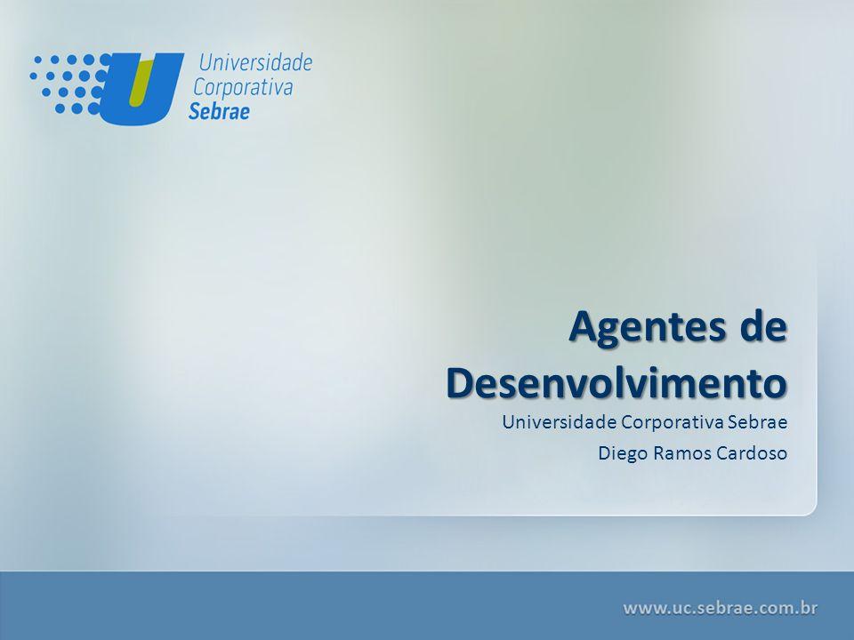 Universidade Corporativa Sebrae Diego Ramos Cardoso Agentes de Desenvolvimento