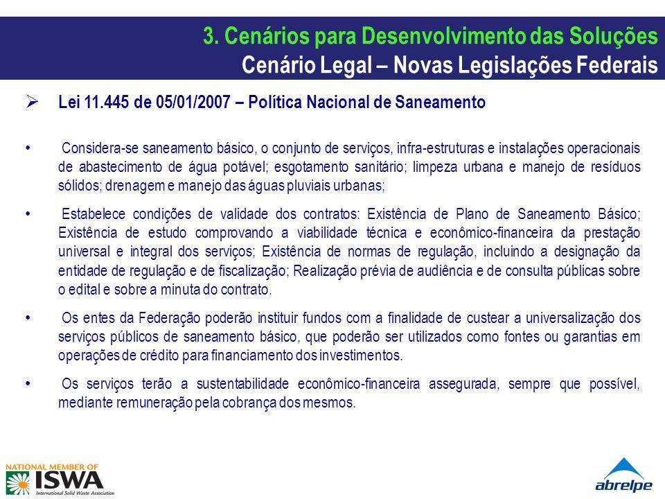 Lei 11.445 de 05/01/2007 – Política Nacional de Saneamento Considera-se saneamento básico, o conjunto de serviços, infra-estruturas e instalações oper