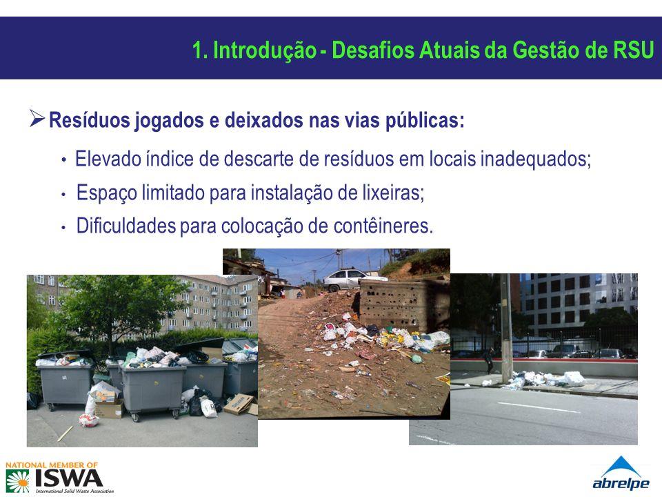 Resíduos jogados e deixados nas vias públicas: Elevado índice de descarte de resíduos em locais inadequados; Espaço limitado para instalação de lixeir