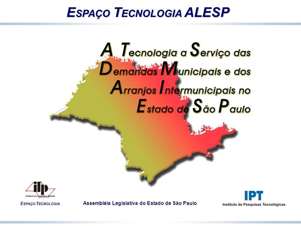 E SPAÇO T ECNOLOGIA ALESP E SPAÇO T ECNOLOGIA Assembléia Legislativa do Estado de São Paulo