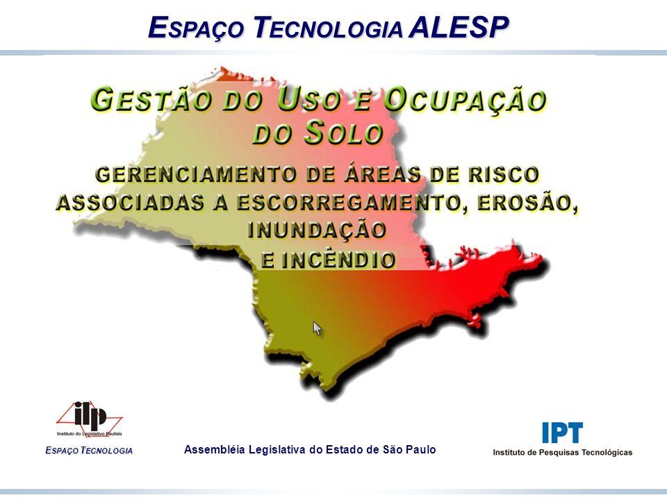 E SPAÇO T ECNOLOGIA ALESP Assembléia Legislativa do Estado de São Paulo E SPAÇO T ECNOLOGIA