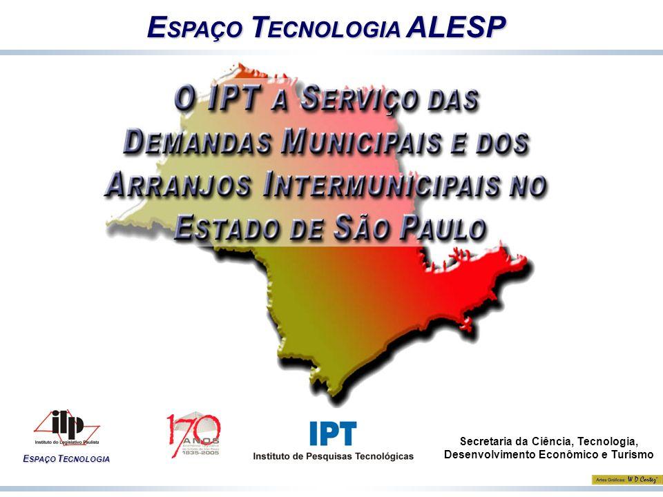 E SPAÇO T ECNOLOGIA ALESP E SPAÇO T ECNOLOGIA Secretaria da Ciência, Tecnologia, Desenvolvimento Econômico e Turismo