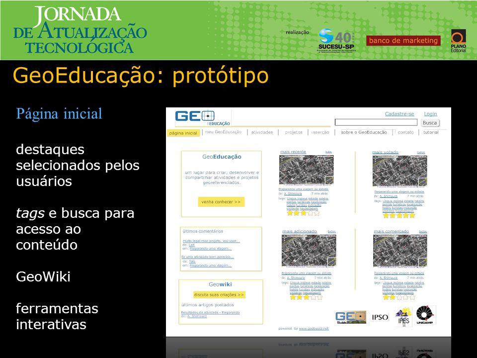 GeoEducação: protótipo Página inicial destaques selecionados pelos usuários tags e busca para acesso ao conteúdo GeoWiki ferramentas interativas