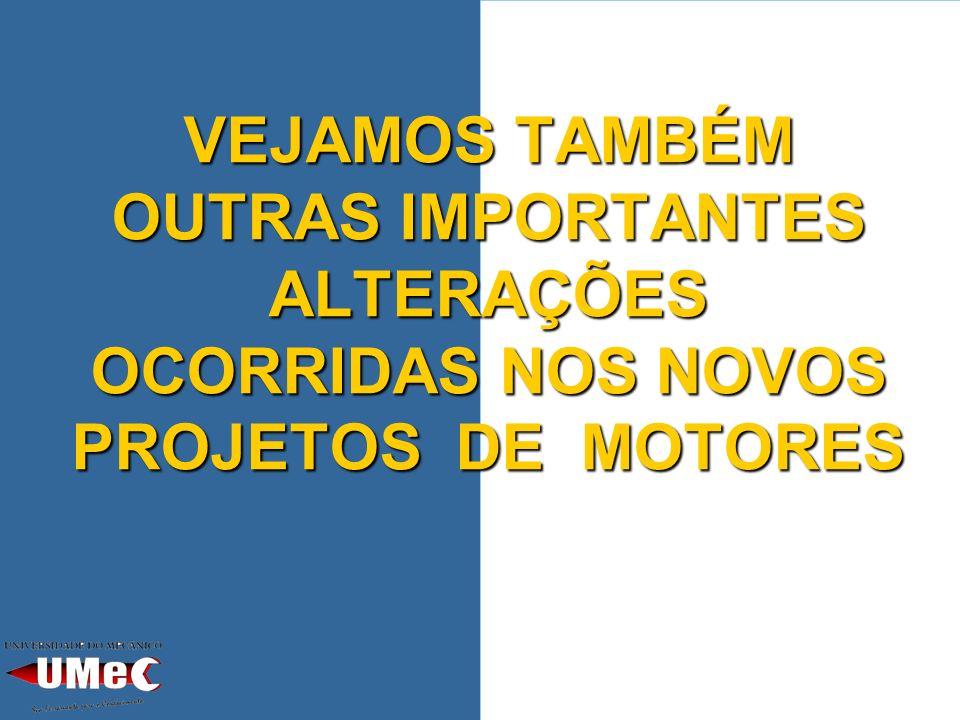CILINDRADA RELATIVA MENOR 1.0; 1.3; 1.5; 1.6 cc CONCEITO NOVO 1.8; 2.0; 2.5; 4.1 cc CONCEITO ANTIGO