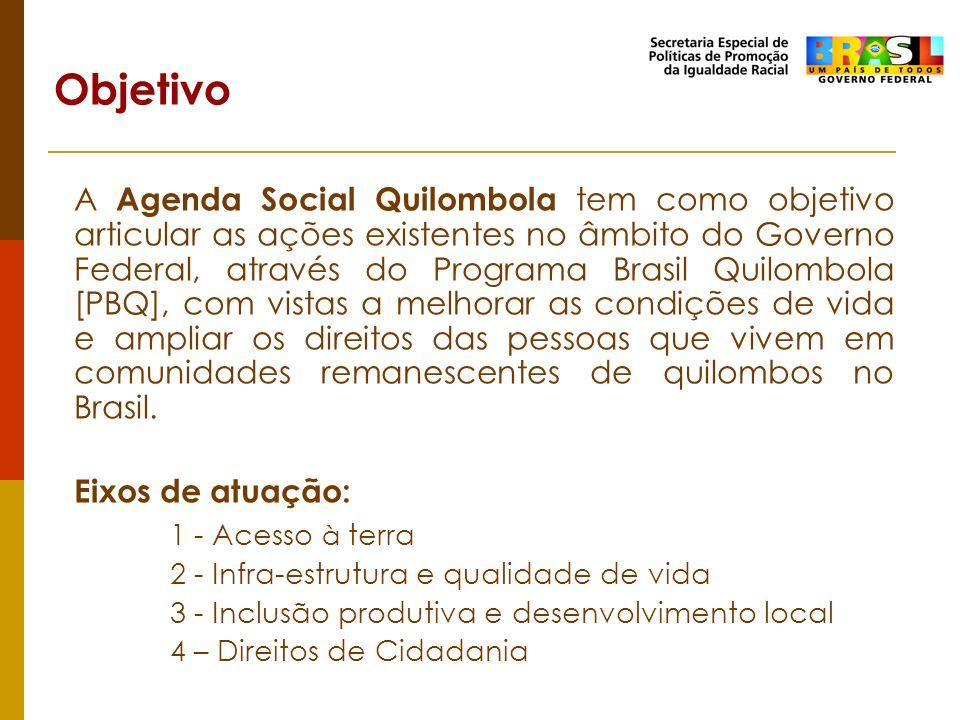 A Agenda Social Quilombola tem como objetivo articular as ações existentes no âmbito do Governo Federal, através do Programa Brasil Quilombola [PBQ],