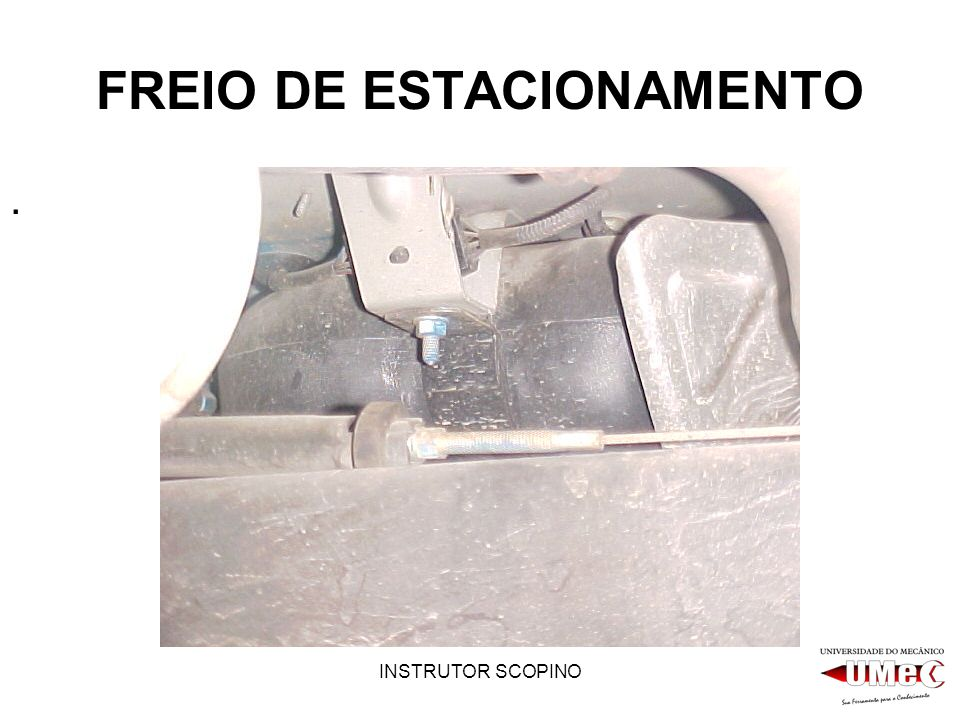 INSTRUTOR SCOPINO FREIO DE ESTACIONAMENTO.