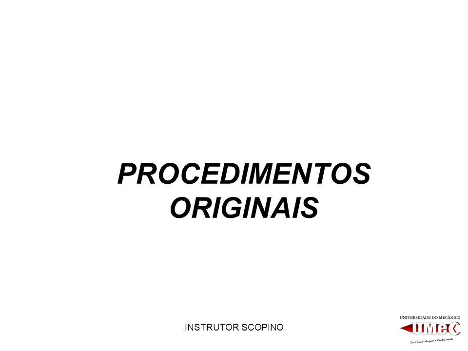 INSTRUTOR SCOPINO PROCEDIMENTOS ORIGINAIS