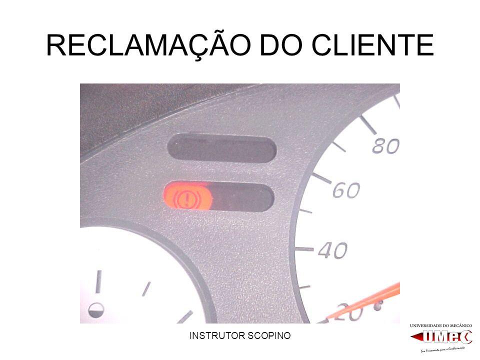 INSTRUTOR SCOPINO RECLAMAÇÃO DO CLIENTE