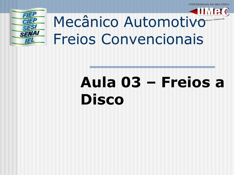Mecânico Automotivo Freios Convencionais Aula 03 – Freios a Disco