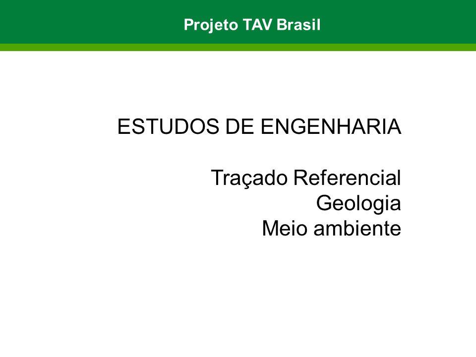 ESTUDOS DE ENGENHARIA Traçado Referencial Geologia Meio ambiente Projeto TAV Brasil