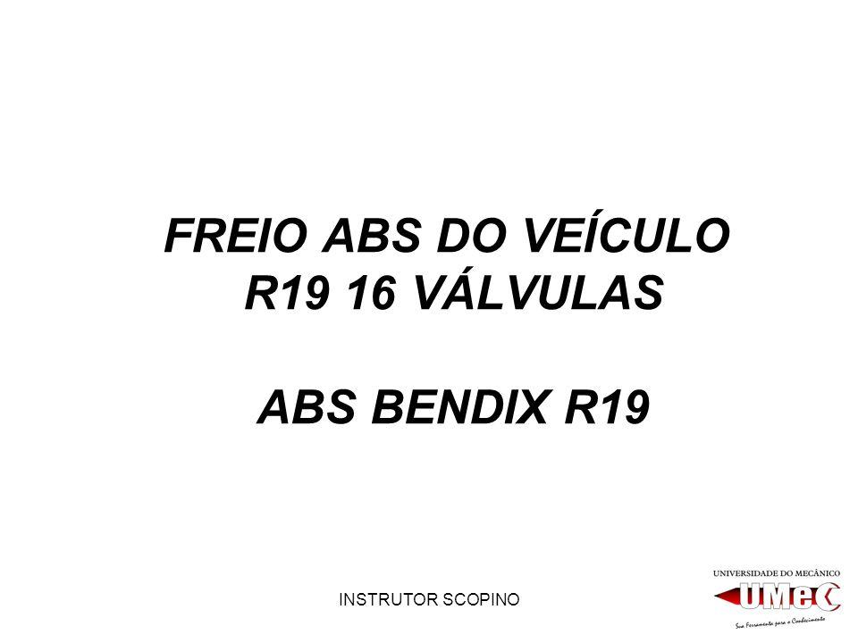 INSTRUTOR SCOPINO FREIO ABS DO VEÍCULO R19 16 VÁLVULAS ABS BENDIX R19