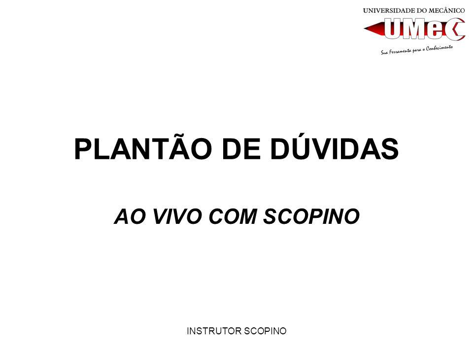 INSTRUTOR SCOPINO PLANTÃO DE DÚVIDAS AO VIVO COM SCOPINO
