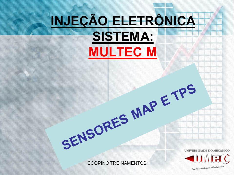 SCOPINO TREINAMENTOS INJEÇÃO ELETRÔNICA SISTEMA: MULTEC M SENSORES MAP E TPS
