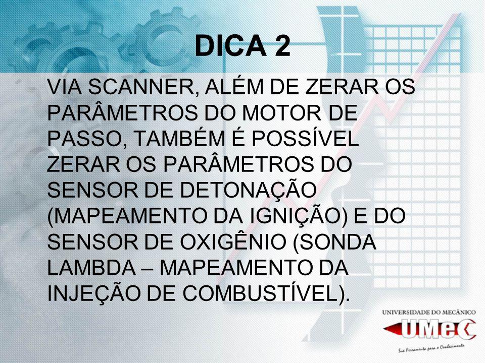 DICA 2 VIA SCANNER, ALÉM DE ZERAR OS PARÂMETROS DO MOTOR DE PASSO, TAMBÉM É POSSÍVEL ZERAR OS PARÂMETROS DO SENSOR DE DETONAÇÃO (MAPEAMENTO DA IGNIÇÃO