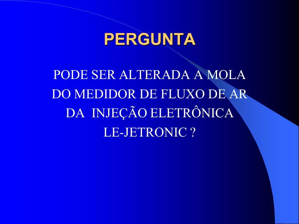 PERGUNTA PODE SER ALTERADA A MOLA DO MEDIDOR DE FLUXO DE AR DA INJEÇÃO ELETRÔNICA LE-JETRONIC ?